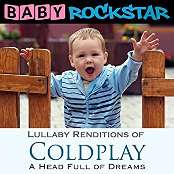 Lullaby Renditions of Coldplay - A Head Full of Dreams