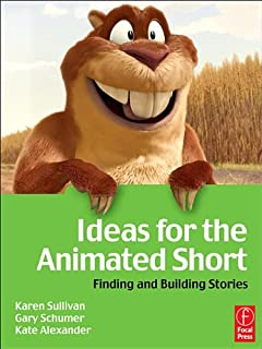 Ideas for the Animated Short with DVD: Finding and Building Stories