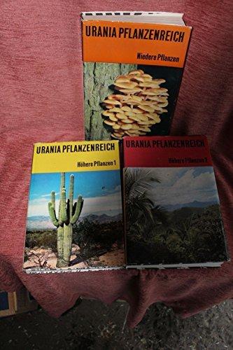 Urania Pflanzenreich in drei Bänden: Niedere Pflanzen. Höhere Pflanzen 1 und 2.