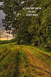 ACADEMIC DESK DIARY 2020-2021: A5 Diary Starts 1 August 2020 Until 31 July 2021.Countryside. Paperback With Soft Water Rep...