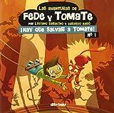 Las Aventuras De Fede Y Tomate 1: ¡Hay que salvar a Tomate! (Infantil)