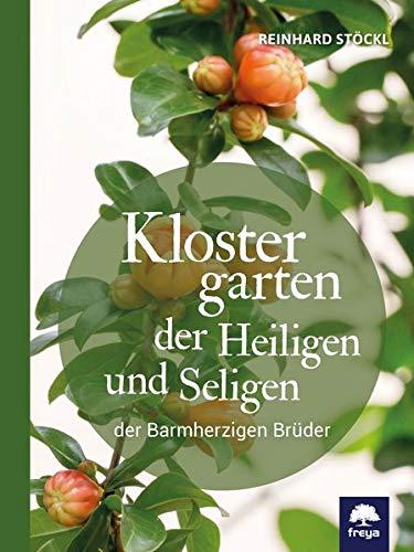 Klostergarten der Heiligen und Seligen: der Barmherzigen Brüder
