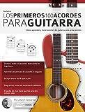 Guitarra: Los primeros 100 acordes para guitarra: Cómo aprender y tocar acordes de guitar...