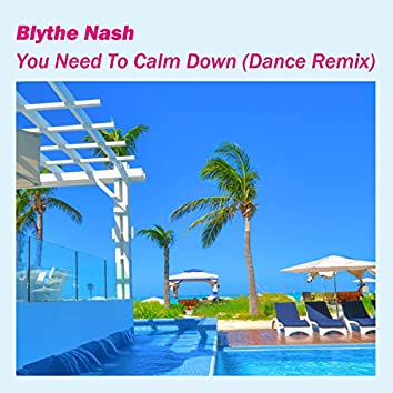 You Need To Calm Down (Dance Remix)