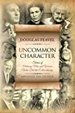 Uncommon Character: Stories of Ordinary Men...