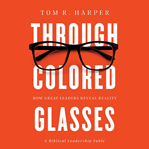 Through Colored Glasses: How Great Leaders Reveal Reality audiobook cover art
