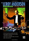 The Leroy Anderson Songbook -- A Centennial Celebration: Vocal versions of Anderson hits including Sleigh Ride plus songs from the Broadway musical Goldilocks (Piano/Vocal/Chords) by Leroy Anderson (2008-01-01)