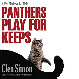 Panthers Play for Keeps     A Pru Marlowe Pet Noir Mystery, Book 4              By:                                                                                                                                 Clea Simon                               Narrated by:                                                                                                                                 Tavia Gilbert                      Length: 8 hrs and 45 mins     12 ratings     Overall 3.9