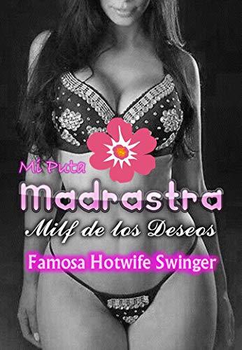 Mi Puta Madrastra Milf de los Deseos - Famosa Hotwife Swinger: Un joven chico de 20 años descubre que su madrastra es una famosa mujer en redes sociales por ser una puta hotwife en el mundo swinger