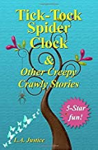 Tick-Tock Spider Clock: & Other Creepy Crawly Stories
