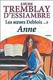 Les soeurs Deblois 03 - Anne N.E. - Guy Saint-Jean - 01/08/2015