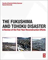 The Fukushima and Tohoku Disaster: A Review of the Five-Year Reconstruction Efforts