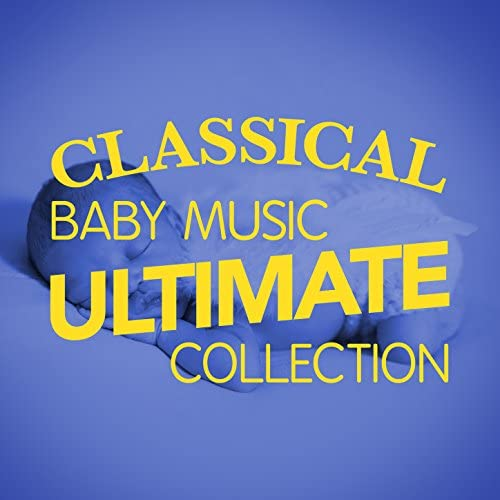 Children Classical Lullabies Club, Classical Baby Einstein Club & Classical Baby Music Ultimate Collection