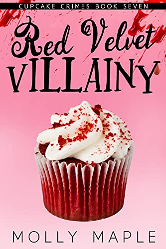 Red Velvet Villainy: A Small Town Cupcake Cozy Mystery (Cupcake Crimes Series Book 7) (English Edition)