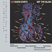 Sugar Cane's Got The Blues by Don Sugar Cane Harris (2008-03-25)
