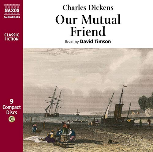 Our Mutual Friend (Naxos Classic Fiction)