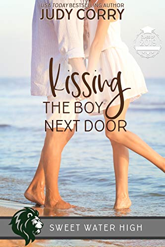 Kissing The Boy Next Door: An Ex-Best Friends/Stuck Together Sweet Romance (Sweet Water High Book 3)