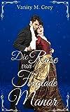 Die Rose von Foxglade Manor: Historical Romance
