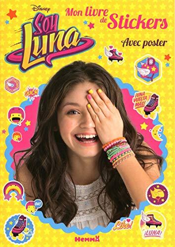 Disney Soy Luna Mon livre de stickers + Poster (Livre stickers-poster)