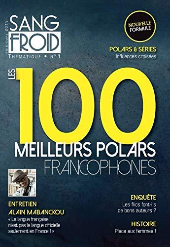 Sang-froid thématique n° 1: Les 100 meilleurs polars francophones