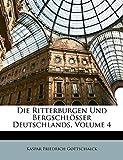 Die Ritterburgen und Bergschlösser Deutschlands. Vierter Band (German Edition)