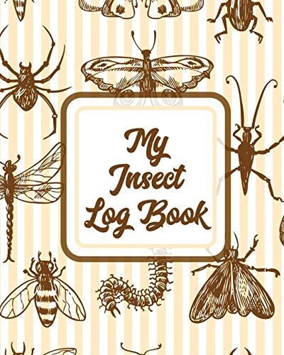 My Insect Log Book: Bug Catching Log Book   Insects and Spiders Nature Study   Outdoor Science Notebook