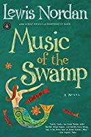 Music of the Swamp (Front Porch Paperbacks) by Lewis Nordan(1992-01-09)
