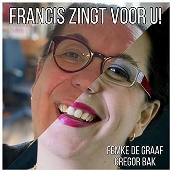 Francis Zingt Voor U!