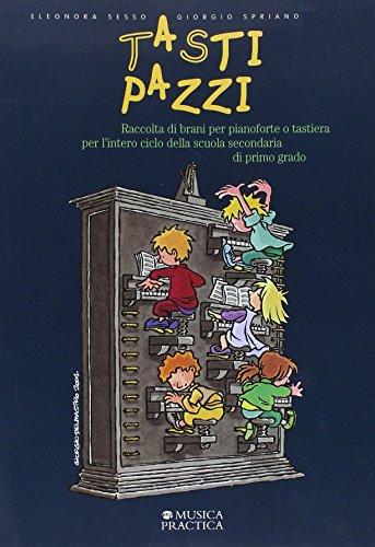 Tasti pazzi. Raccolta di brani per pianoforte o tastiera. Per la Scuola media