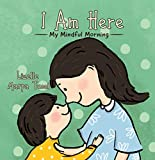 I Am Here: My Mindful Morning