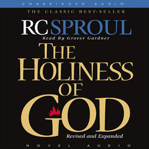 The Holiness of God                   By:                                                                                                                                 R. C. Sproul                               Narrated by:                                                                                                                                 Grover Gardner                      Length: 6 hrs and 34 mins     220 ratings     Overall 4.7