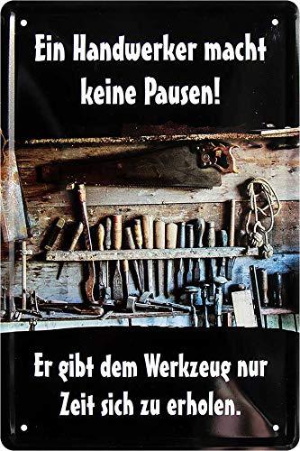 """Blechschilder Lustiger Handwerker Spruch """"EIN Handwerker Macht Keine PAUSEN! ER GIBT DEM Werkzeug """" Deko Metallschild Schild für Hobbyraum Werkstatt Geschenkidee 20x30 cm"""