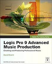 Logic Pro 9 Advanced Music Production (Apple Pro Training Series)