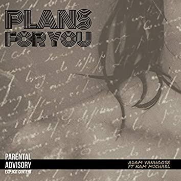 Plans for You (feat. Kam Michael)
