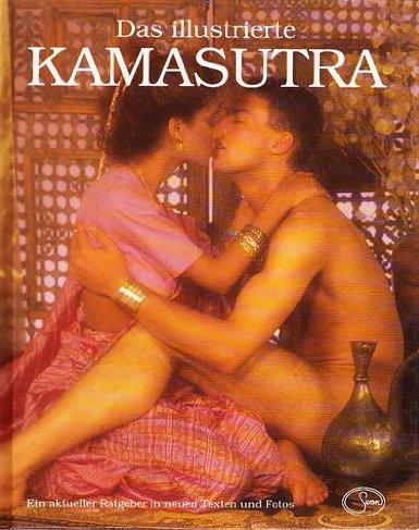 Das illustrierte Kamasutra. Ein aktueller Ratgeber in neuen Texten und Fotos