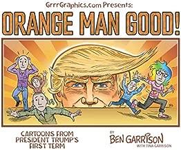 Orange Man good: Cartoons From President Trump's First Term