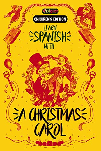 Learn Spanish with A Christmas Carol(Childrens Edition): A Beginner Diglot Story