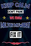 Keep Calm don't panic we from Melton Mowbray fix it: Notebook   Journal   Diary   Lined page