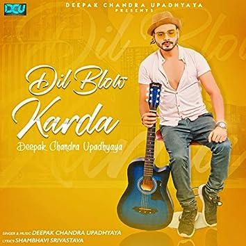 Dil Blow Karda