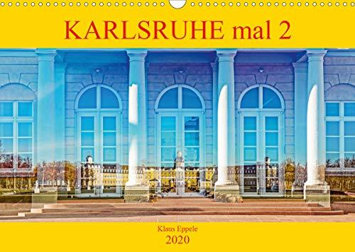 Karlsruhe mal 2 (Wandkalender 2020 DIN A3 quer)