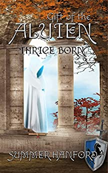 Gift of the Aluien: Thrice Born by [Summer Hanford]
