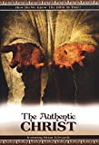 The Authentic Christ DVD - How Do We Know The Bible Is True?