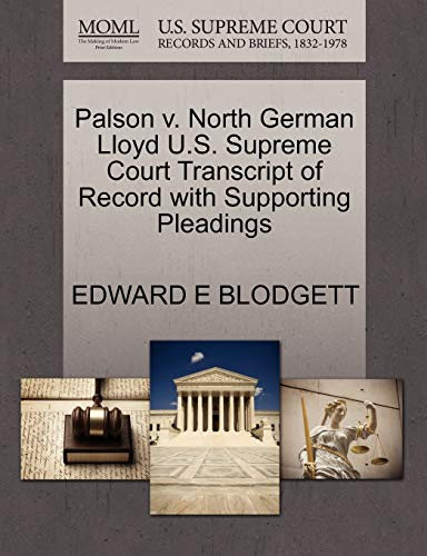 Palson V. North German Lloyd U.S. Supreme Court Transcript of Record with Supporting Pleadings