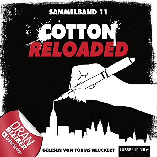 Cotton Reloaded, Sammelband 11     Cotton Reloaded 31 - 33              Autor:                                                                                                                                 Leonhard Michael Seidl,                                                                                        Christian Weis,                                                                                        Kerstin Hamann                               Sprecher:                                                                                                                                 Tobias Kluckert                      Spieldauer: 9 Std. und 36 Min.     78 Bewertungen     Gesamt 4,7