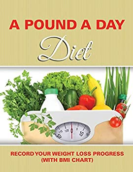 Paperback A Pound a Day Diet : Record Your Weight Loss Progress (with BMI Chart) Book