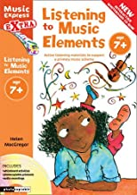 Listening to Music Elements Age 7+: Active Listening Materials to Support a Primary Music Scheme (Music Express)