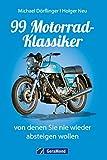 99 Motorrad-Klassiker,...