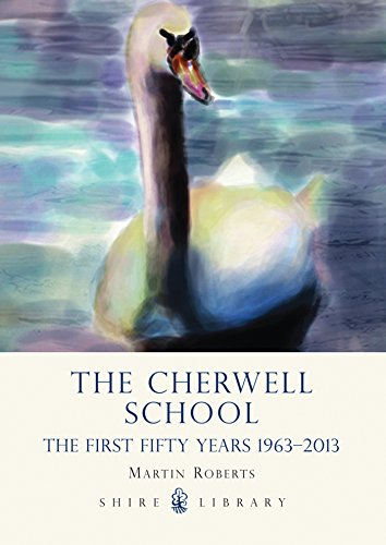 The Cherwell School: The First Fifty Years 1963–2013 (English Edition)