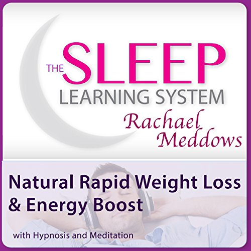 Natural Rapid Weight Loss and Energy Boost with Hypnosis and Meditation audiobook cover art