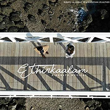 Ethirkaalam (feat. Dhivya Sri & Suveathan Velauther)